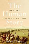 Human Story Our History, from the Stone Age to Today