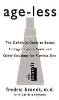 Age-Less The Definitive Guide to Botox, Collagen, Lasers, Peels, and Other Solutions for Fla...