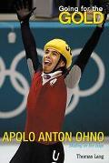 Going for the Gold Apolo Anton Ohno  Skating on the Edge