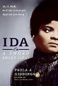 Sword Among Lions Ida B. Wells and the Campaign Against Lynching