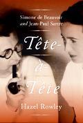 Tete-a-tete Simone De Beauvoir And Jean-paul Sartre