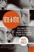 Tete-a-tete The Tumultuous Lives and Loves of Simone De Beauvoir and John-paul Sartre