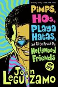 Pimps, Hos, Playa Hatas, and All the Rest of My Hollywood Friends My Life