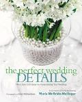 Perfect Wedding Details More Than 100 Ideas for Personalizing Your Wedding