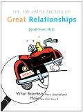 100 Simple Secrets of Great Relationships What Scientists Have Learned and How You Can Use It