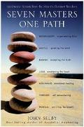 Seven Masters, One Path Meditation Secrets from the World's Greatest Teachers