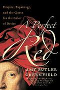 Perfect Red Empire, Espionage, and the Quest for the Color of Desire