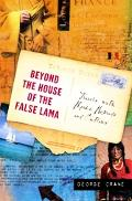 Beyond the House of the False Lama: Travels with Monks, Nomads, and Outlaws - George Crane -...