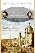 Genius in the Design Bernini, Borromini, And the Rivalry That Transformed Rome