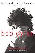 Bob Dylan Behind the Shades Revisited
