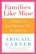 Families Like Mine Children of Gay Parents Tell It Like It Is