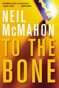 To the Bone A Novel