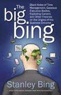 Big Bing Black Holes of Time Management, Gaseous Executives, Meteoric Careers and Other Theo...