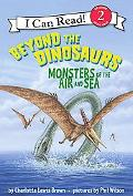 Beyond the Dinosaurs Monsters of the Air and Sea