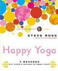Happy Yoga 7 Reasons Why There's Nothing to Worry About