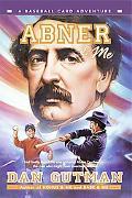 Abner & Me A Baseball Card Adventure