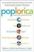 Poplorica A Popular History of the Fads, Mavericks, Inventions, and Lore That Shaped Modern ...
