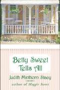 Betty Sweet Tells All