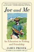 Joe and Me An Education in Fishing and Friendship