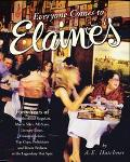 Everyone Comes to Elaine's Forty Years of Movie Stars, All-Stars, Literary Lions, Fincial Sc...