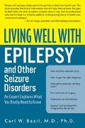 Living Well With Epilepsy and Other Seizure Disorders An Expert Explains What You Really Nee...