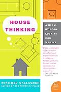 House Thinking A Room-by-Room Look at How We Live