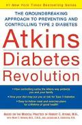 Atkins Diabetes Revolution The Groundbreaking Approach to Preventing and Controlling Type 2 ...