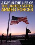Day in the Life of the United States Armed Forces Defenders of America's Freedoms