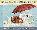 Behold the Bold Umbrellaphant And Other Poems