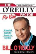 O'Reilly Factor for Kids A Survival Guide for America's Families