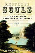 Restless Souls: The Making of American Spirituality from Emerson to Oprah