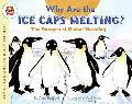 Why Are the Ice Caps Melting? The Dangers of Global Warming