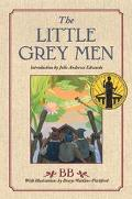 Little Grey Men A Story for the Young in Heart
