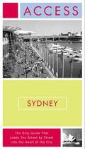 ACCESS SYDNEY The Only Guide That Leads You Street by Street into the Heart of the City