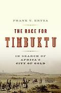 Race for Timbuktu In Search of Africa's City of Gold