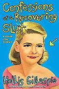 Confessions Of A Recovering Slut A Memoir
