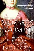 Mozart's Women His Family, His Friends, His Music