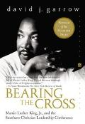 Bearing the Cross Martin Luther King, Jr., and the Southern Christian Leadership Conference