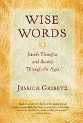 Wise Words Jewish Thoughts and Stories Through the Ages