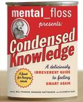 Mental_Floss Presents Condensed Knowledge