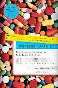 Overdosed America The Broken Promise Of American Medicine