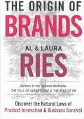 Origin of Brands Discover the Natural Laws of Product Innovation and Business Survival