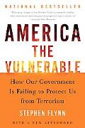 America The Vulnerable How Our Government Is Failing To Protect Us From Terrorism