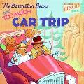 Berenstain Bears And Too Much Car Trip