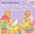 Berenstain Bears' Baby Easter Bunny