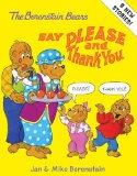 The Berenstain Bears Say Please and Thank You