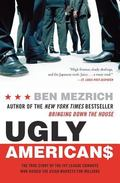 Ugly Americans The True Story Of The Ivy League Cowboys Who Raided The Asian Markets For Mil...
