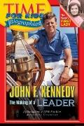 John F. Kennedy The Making of a Leader