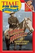 Theodore Roosevelt The Adventurous President