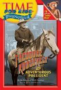 Theodore Roosevelt The Adventurous President